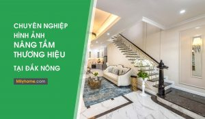Dịch vụ chụp ảnh Kiến trúc, xây dựng, nội thất tại Đắk Nông
